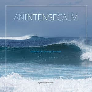An Intense Calm - Maldives Eco Surfing Chronicle